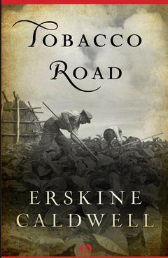 Erskine Caldwell's Tobacco Road