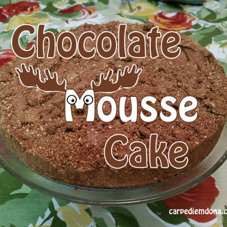 Carpediemdona chocolate mousse cake
