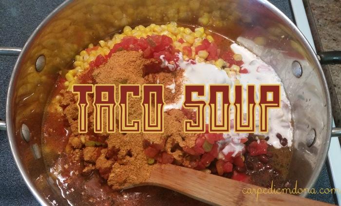 carpediemdona taco soup