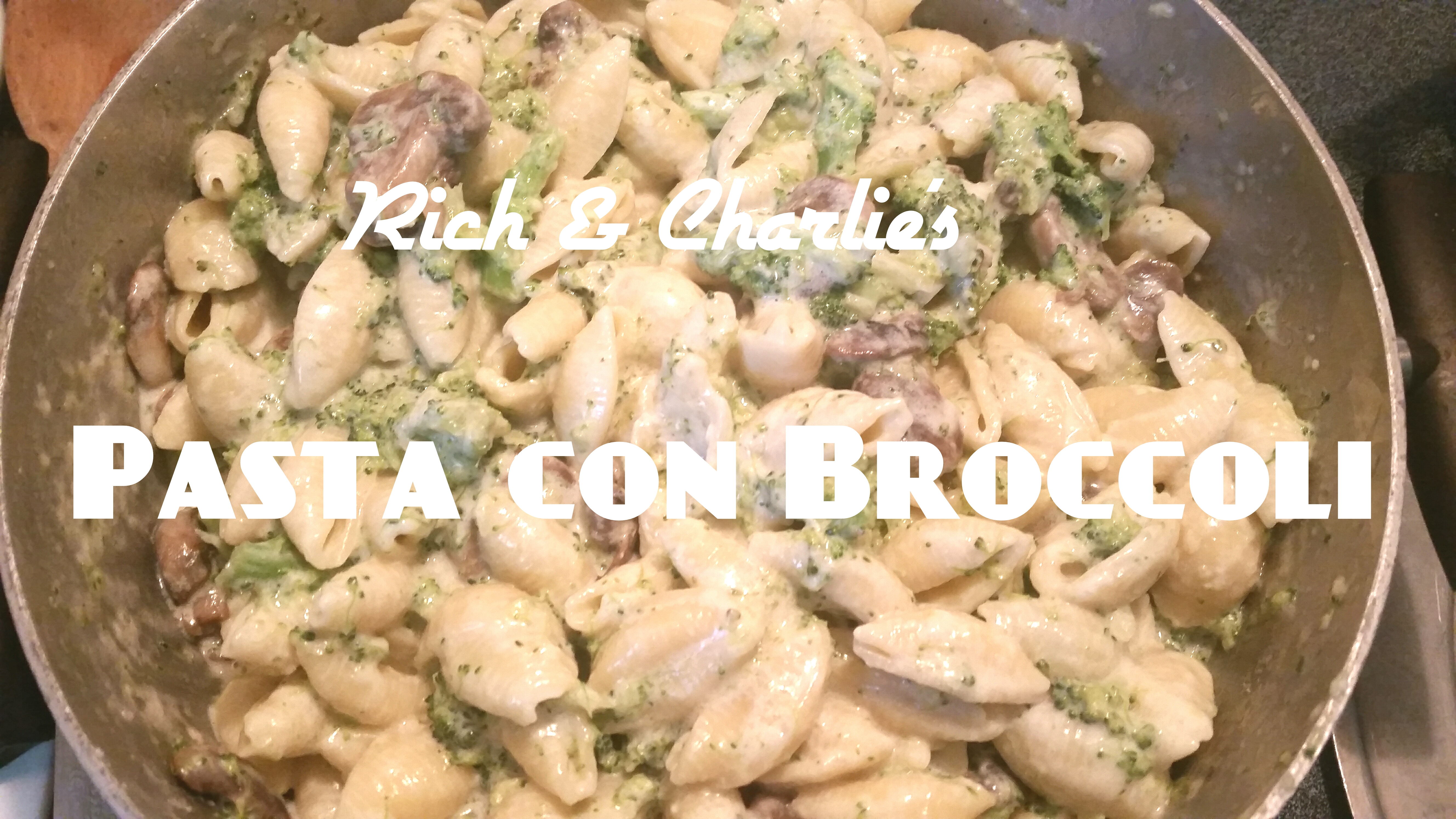 Rich & Charlie's Pasta con Broccoli